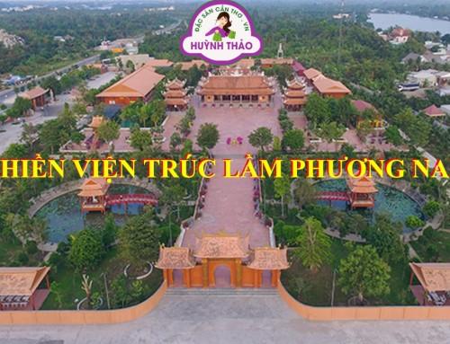 Thông Tin Hình Ảnh Thiền Viện Trúc Lâm Phương Nam lớn nhất ĐBSCL